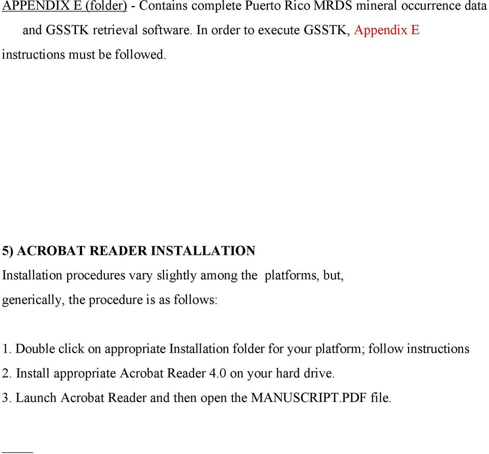 5) ACROBAT READER INSTALLATION Installation procedures vary slightly among the platforms, but, generically, the procedure is as