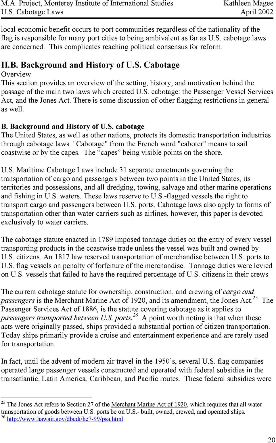 Cabotage Overview This section provides an overview of the setting, history, and motivation behind the passage of the main two laws which created U.S.
