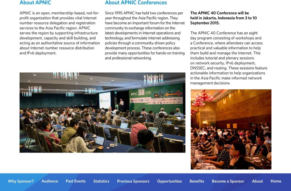 APNIC s Since 1995 APNIC has held two conferences per year throughout the Asia Pacific region.
