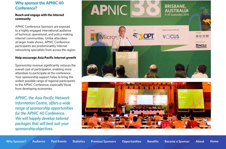 Unlike attendees at larger trade shows, APNIC participants are predominantly Internet networking specialists from across the region.