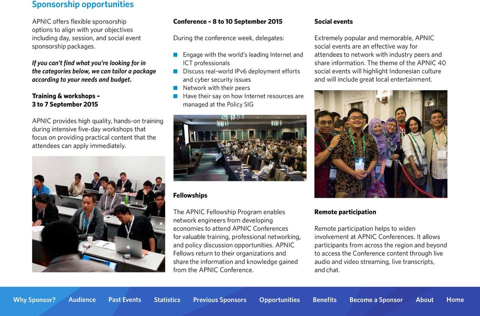 Training & workshops 3 to 7 September 2015 APNIC provides high quality, hands-on training during intensive five-day workshops that focus on providing practical content that the attendees can apply