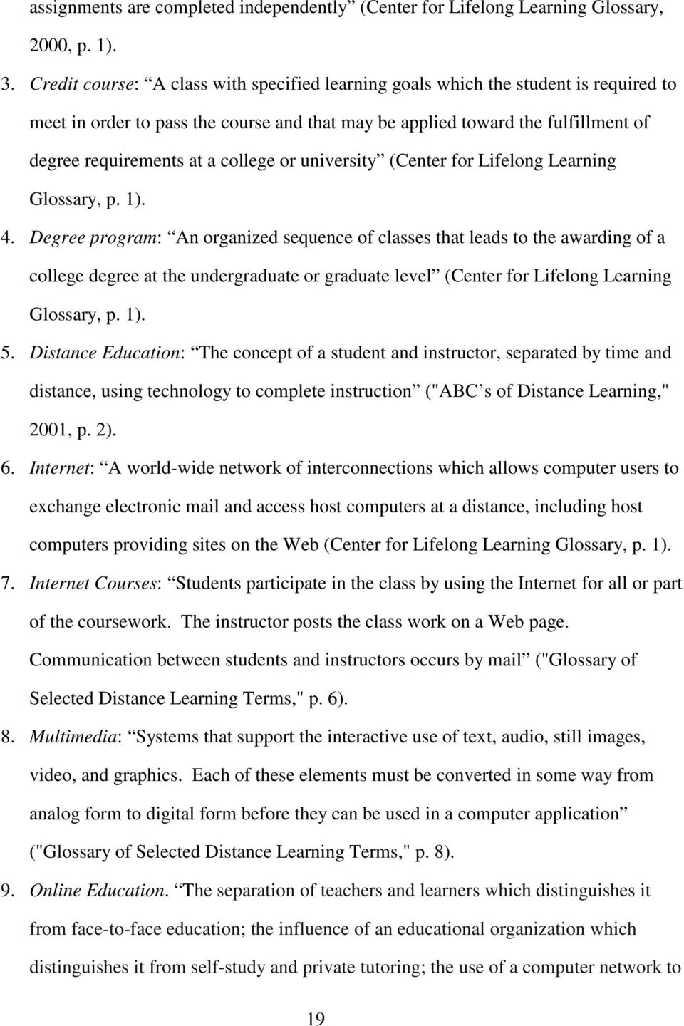 college or university (Center for Lifelong Learning Glossary, p. 1). 4.