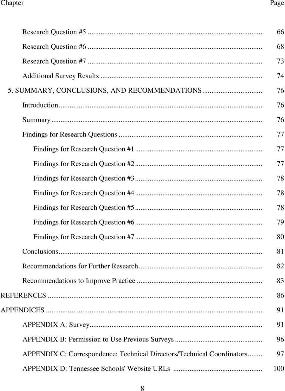 .. 78 Findings for Research Question #4... 78 Findings for Research Question #5... 78 Findings for Research Question #6... 79 Findings for Research Question #7... 80 Conclusions.