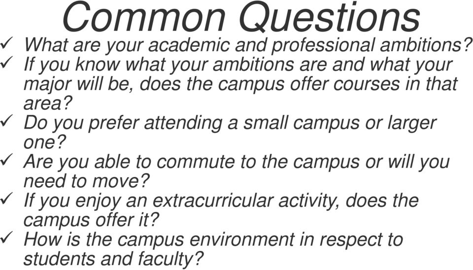 area? Do you prefer attending a small campus or larger one?