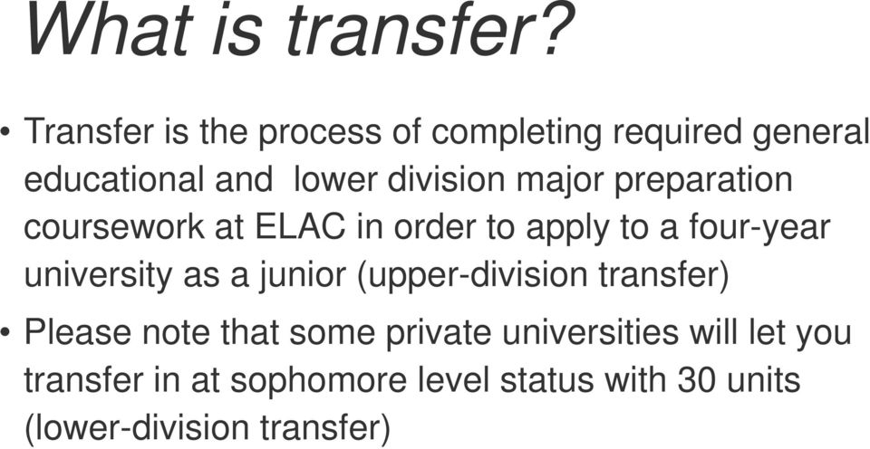 major preparation coursework at ELAC in order to apply to a four-year university as a