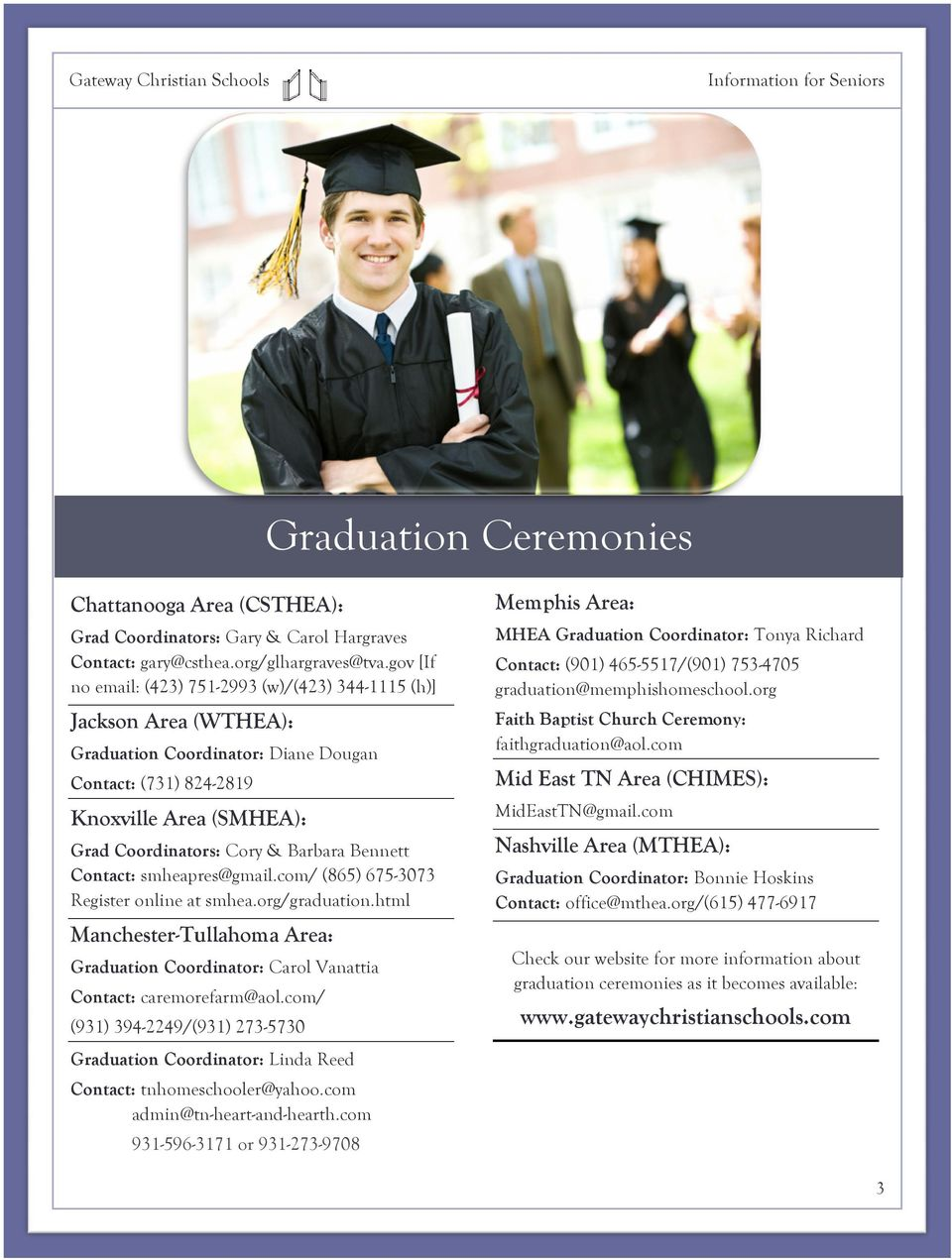 com Graduation Coordinator: Diane Dougan Contact: (901) 465-5517/(901) 753-4705 graduation@memphishomeschool.