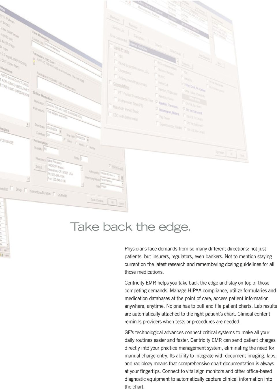 Centricity EMR helps you take back the edge and stay on top of those competing demands.
