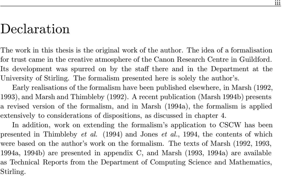 Early realisations of the formalism have been published elsewhere, in Marsh (1992, 1993), and Marsh and Thimbleby (1992).