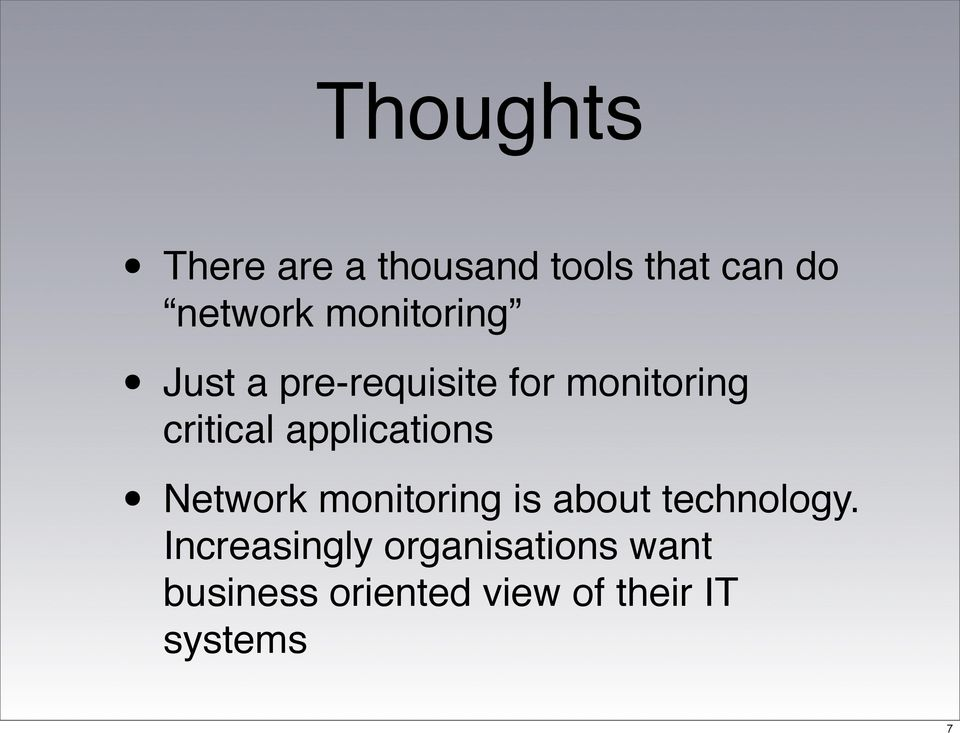 applications Network monitoring is about technology.