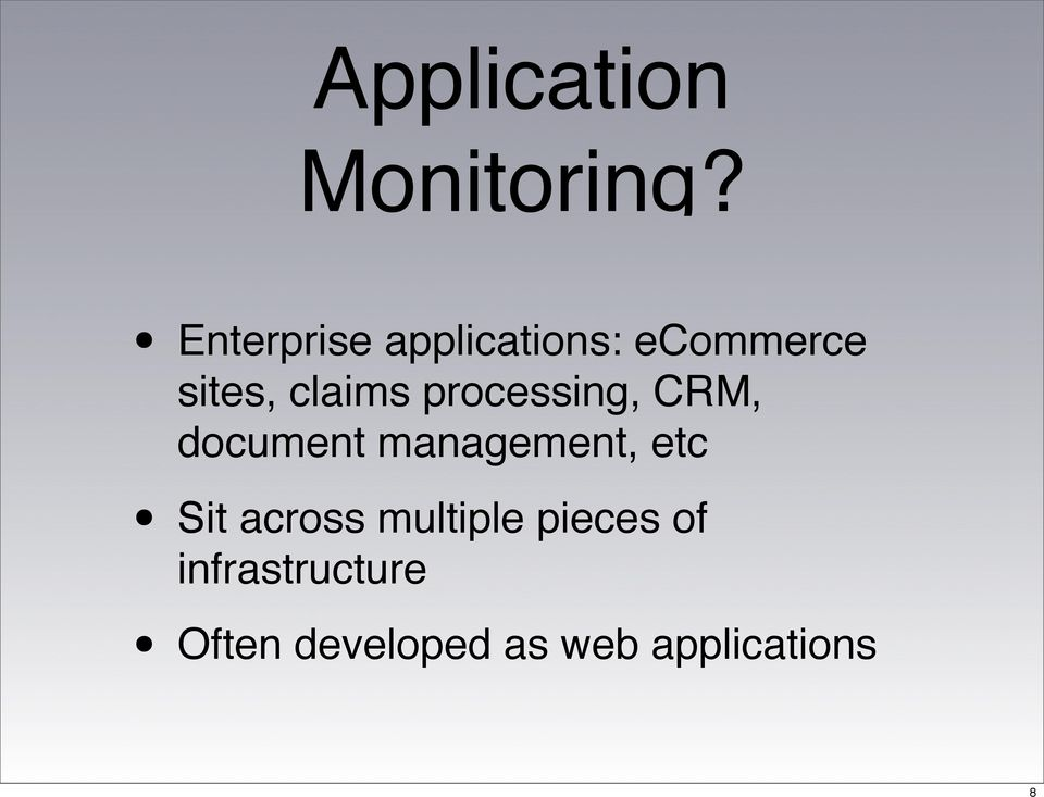 processing, CRM, document management, etc Sit