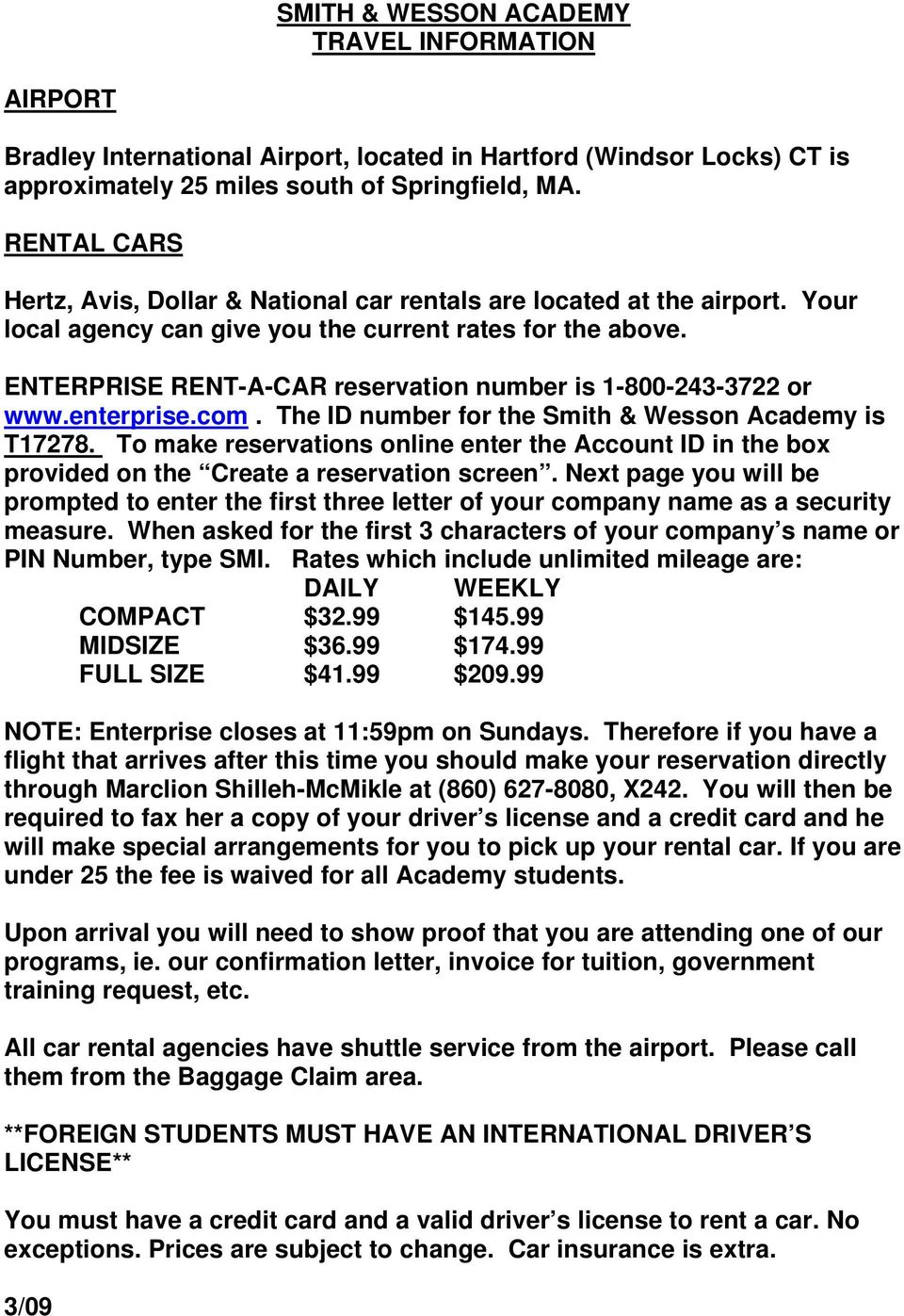 ENTERPRISE RENT-A-CAR reservation number is 1-800-243-3722 or www.enterprise.com. The ID number for the Smith & Wesson Academy is T17278.