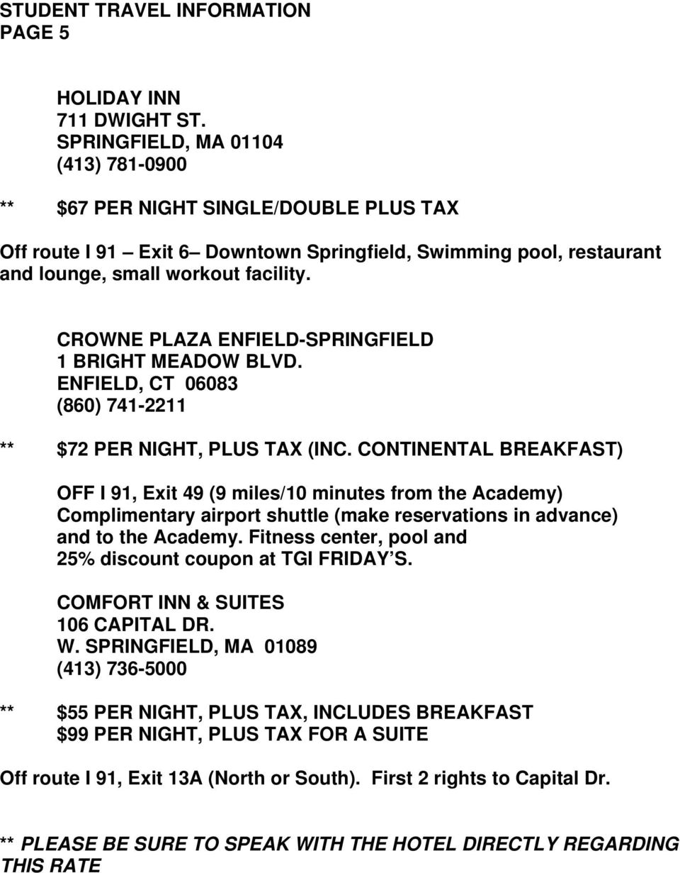 CROWNE PLAZA ENFIELD-SPRINGFIELD 1 BRIGHT MEADOW BLVD. ENFIELD, CT 06083 (860) 741-2211 ** $72 PER NIGHT, PLUS TAX (INC.