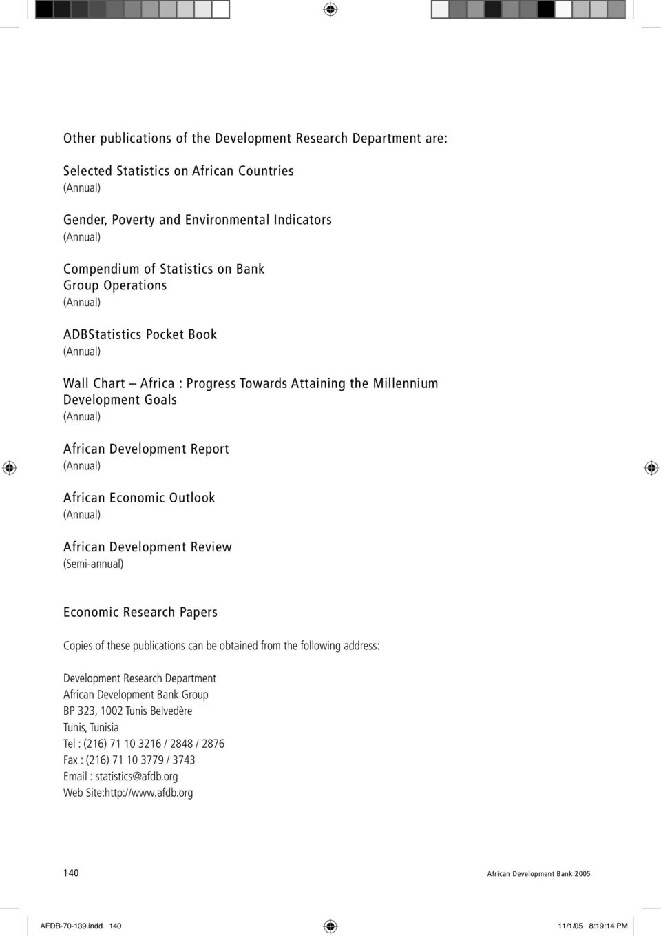 (Semi-annual) Economic Research Papers Copies of these publications can be obtained from the following address: Development Research Department African Development Bank Group BP 323, 1002 Tunis
