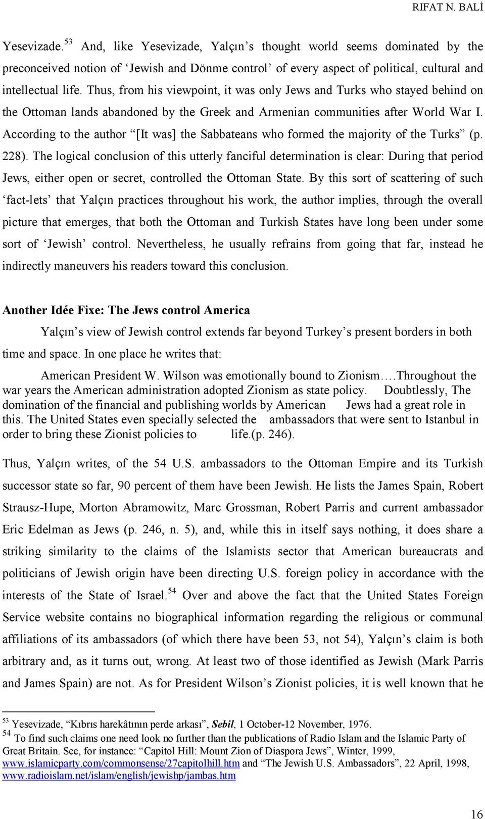 According to the author [It was] the Sabbateans who formed the majority of the Turks (p. 228).