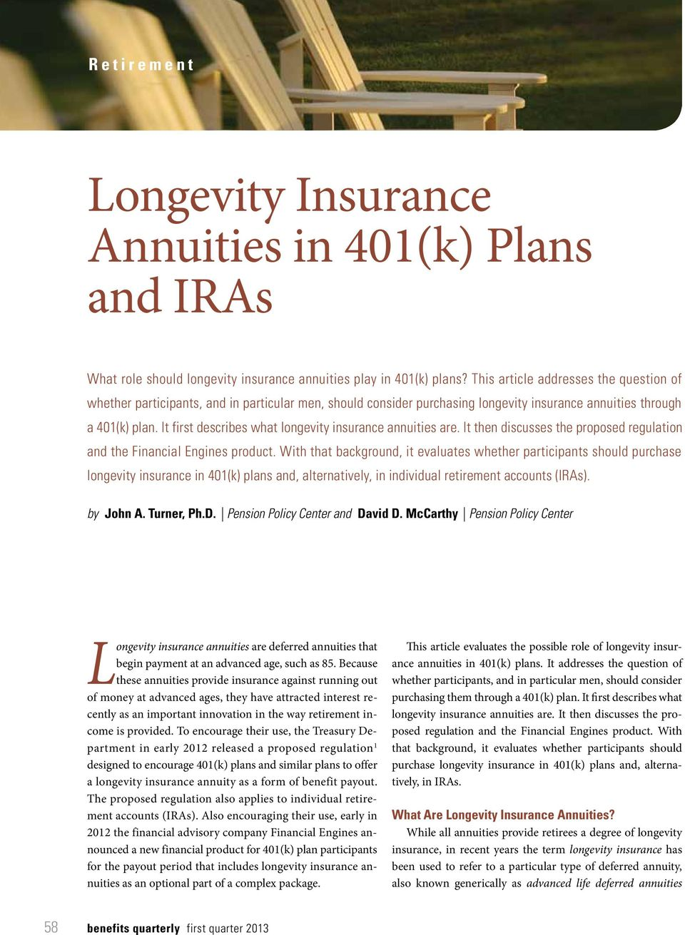 It first describes what longevity insurance annuities are. It then discusses the proposed regulation and the Financial Engines product.