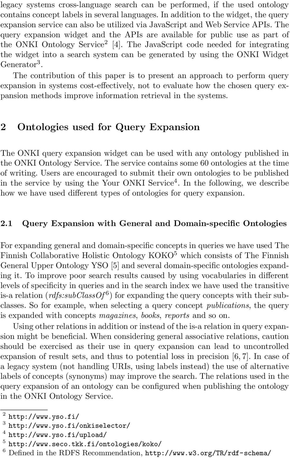 The query expansion widget and the APIs are available for public use as part of the ONKI Ontology Service 2 [4].