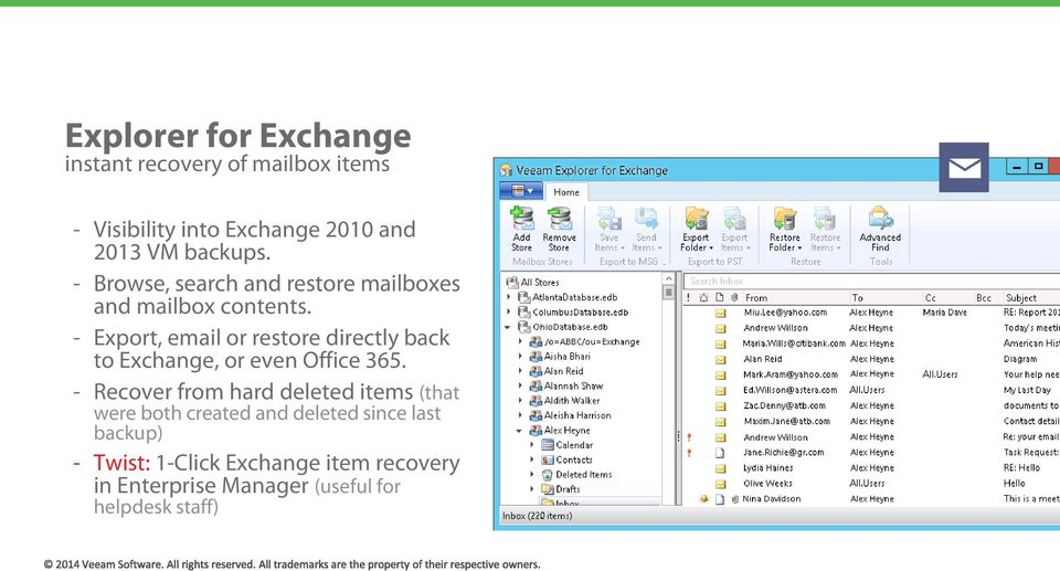 - Export, email or restore directly back to Exchange, or even Office 365.