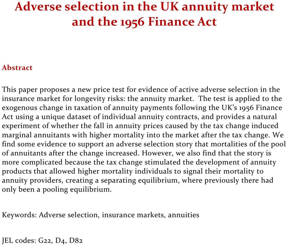 The test is applied to the exogenous change in taxation of annuity payments following the UK s 1956 Finance Act using a unique dataset of individual annuity contracts, and provides a natural