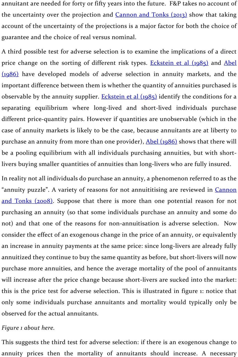 guarantee and the choice of real versus nominal. A third possible test for adverse selection is to examine the implications of a direct price change on the sorting of different risk types.