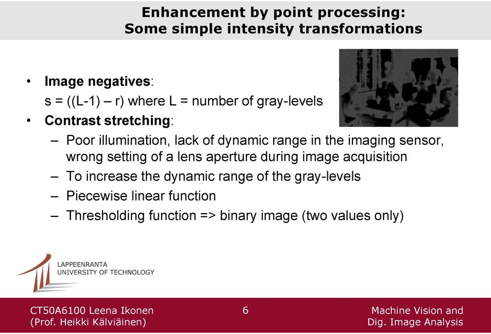 imaging sensor, wrong setting of a lens aperture during image acquisition To increase the dynamic