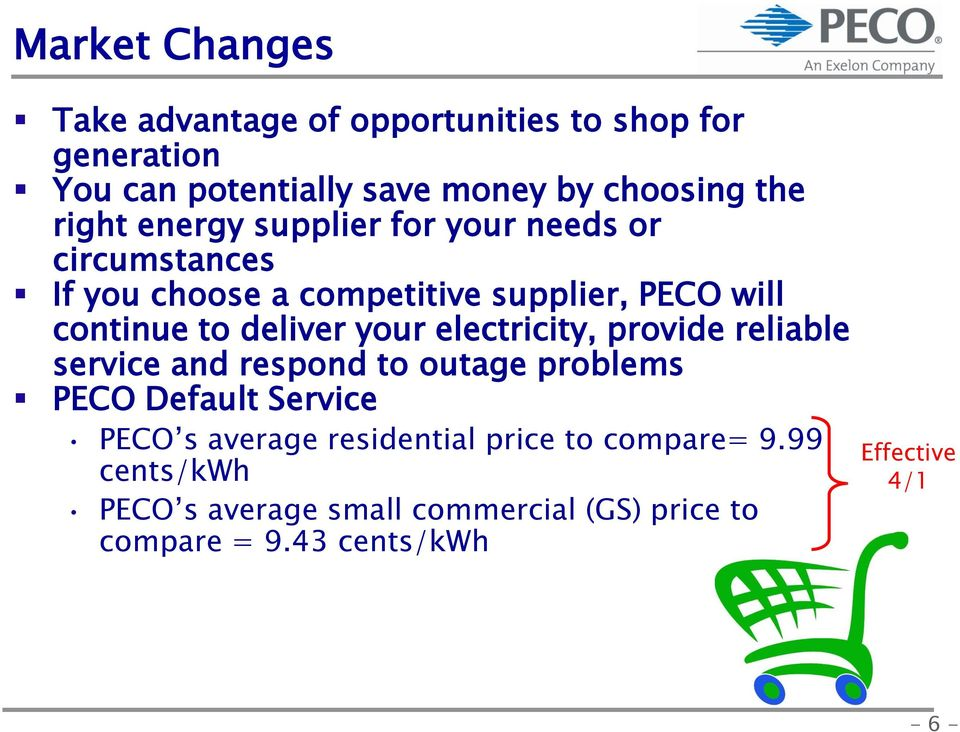 deliver your electricity, provide reliable service and respond to outage problems PECO Default Service PECO s average