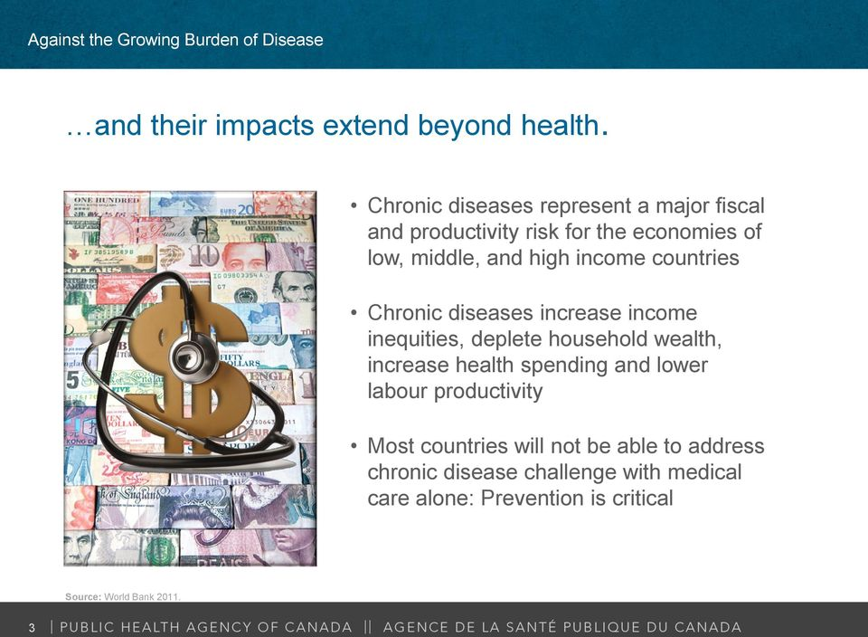 income countries Chronic diseases increase income inequities, deplete household wealth, increase health