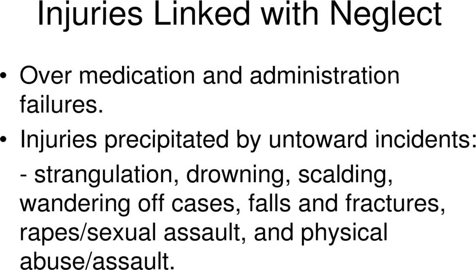 Injuries precipitated by untoward incidents: - strangulation,