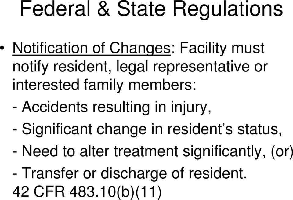 resulting in injury, - Significant ifi change in resident s status, t - Need to