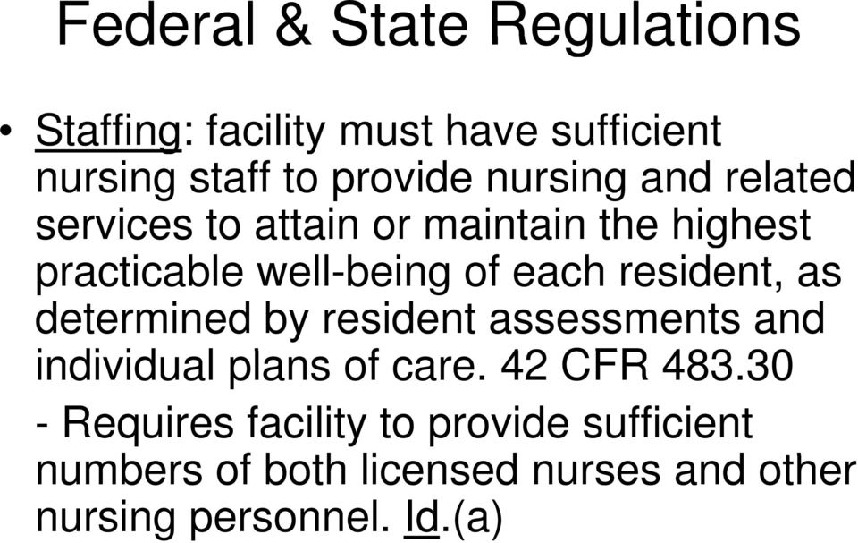 resident, as determined by resident assessments and individual id plans of care. 42 CFR 483.