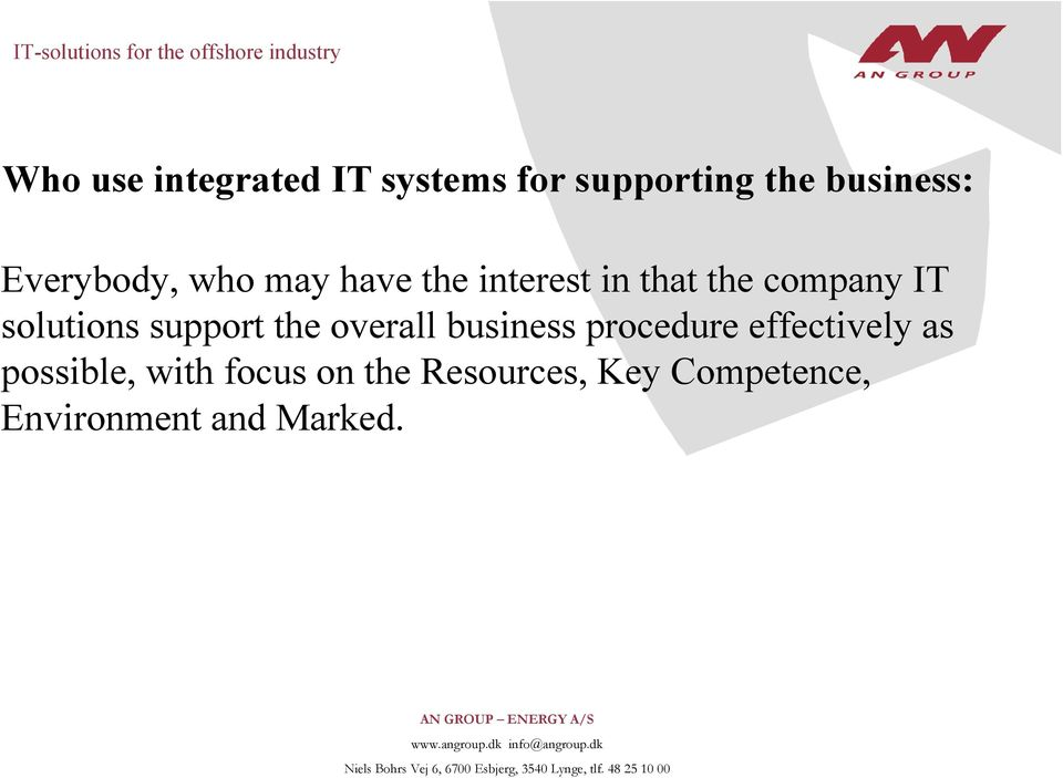 solutions support the overall business procedure effectively as