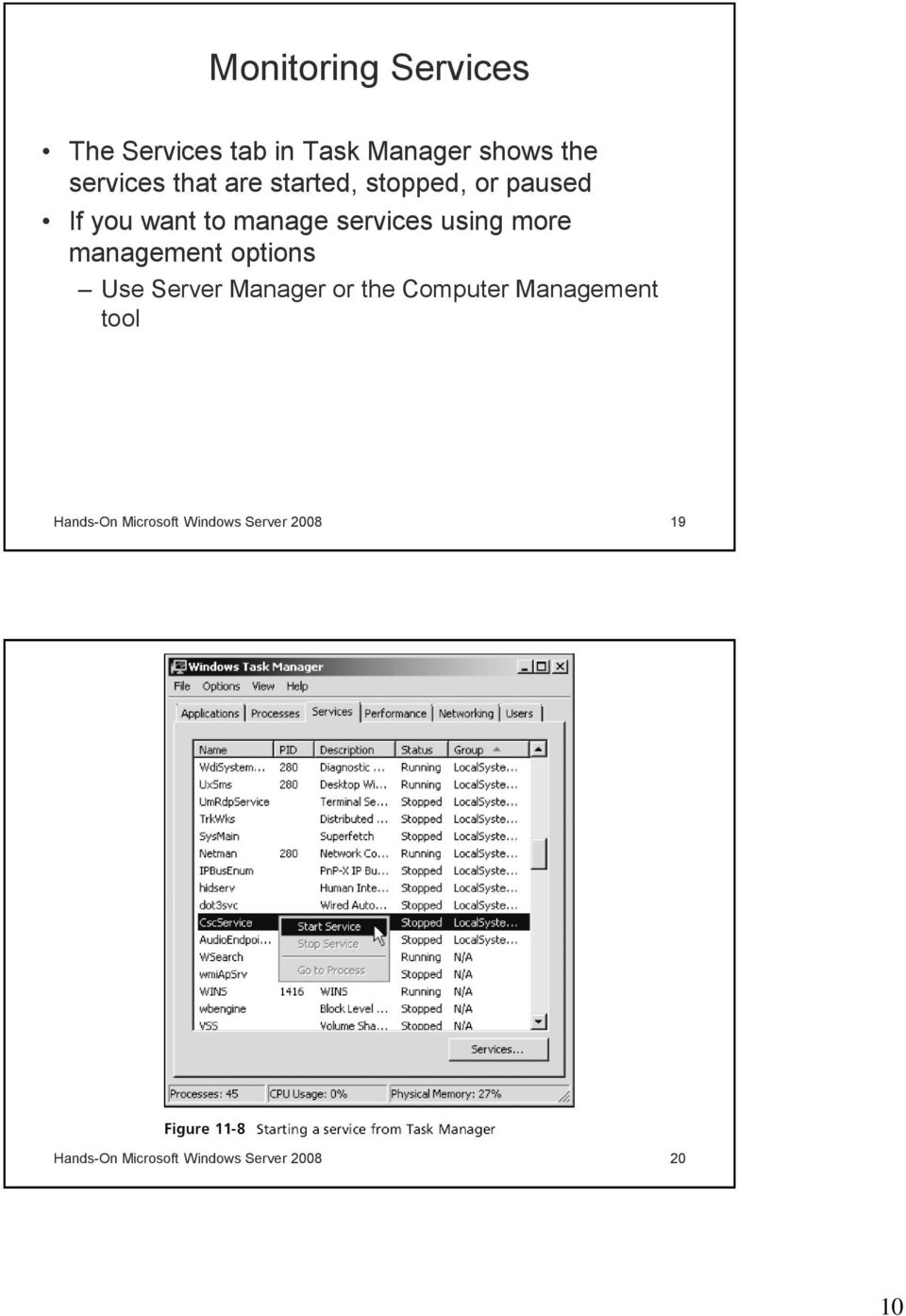 management options Use Server Manager or the Computer Management tool