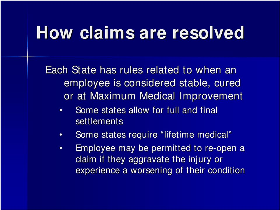 full and final settlements Some states require lifetime medical Employee may be
