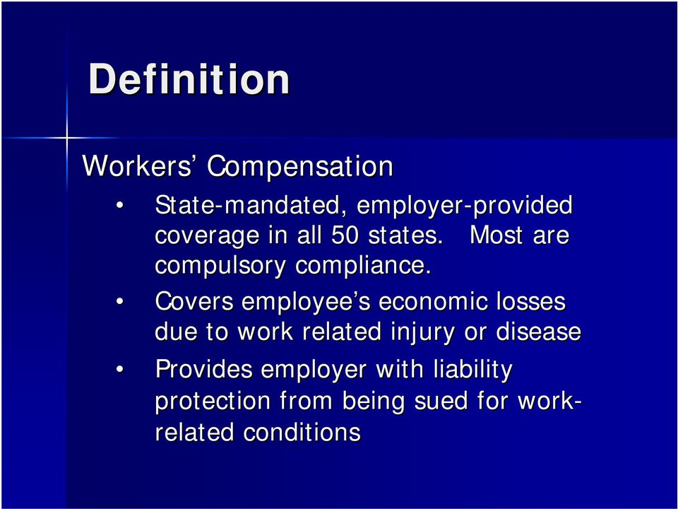 Covers employee s s economic losses due to work related injury or disease