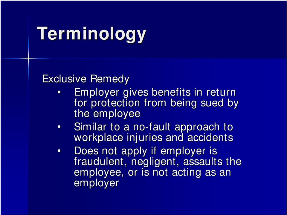 approach to workplace injuries and accidents Does not apply if