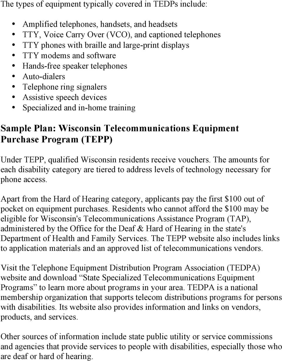 Telecommunications Equipment Purchase Program (TEPP) Under TEPP, qualified Wisconsin residents receive vouchers.