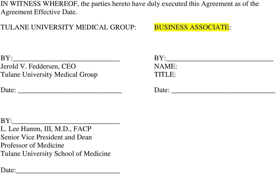 Feddersen, CEO Tulane University Medical Group Date: BY: NAME: TITLE: Date: BY: L.