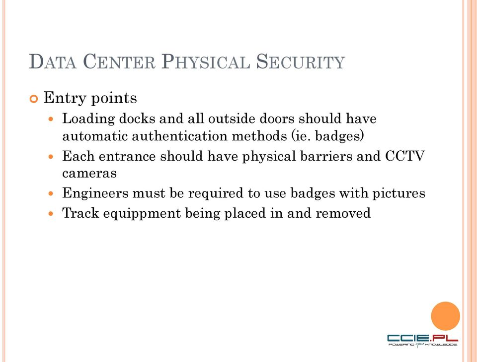 badges) Each entrance should have physical barriers and CCTV cameras