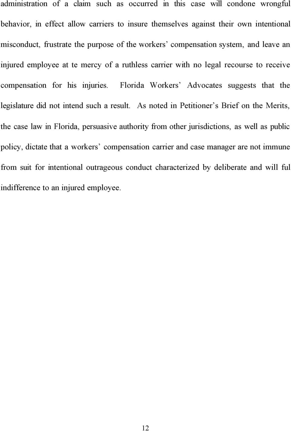 Florida Workers Advocates suggests that the legislature did not intend such a result.
