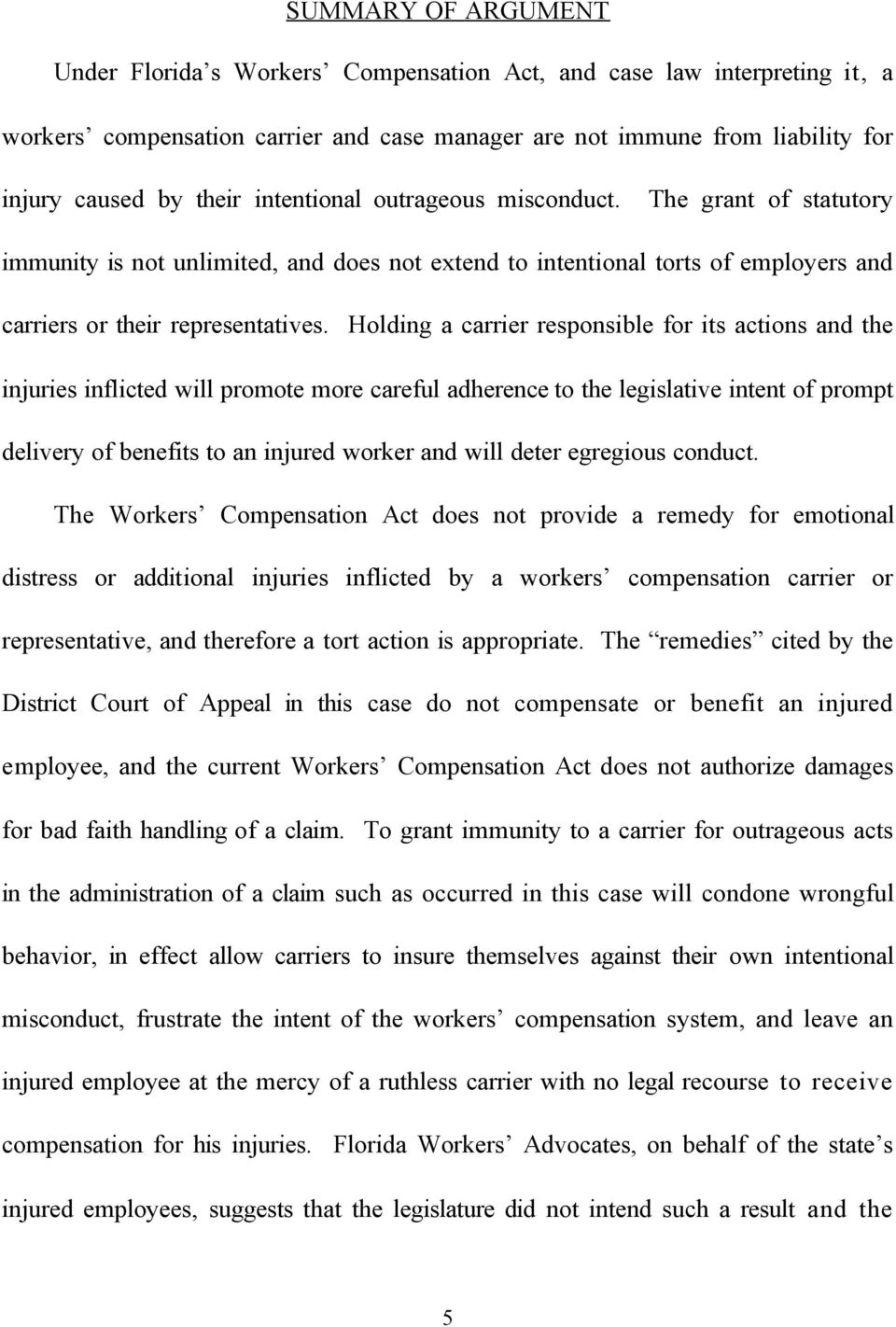 Holding a carrier responsible for its actions and the injuries inflicted will promote more careful adherence to the legislative intent of prompt delivery of benefits to an injured worker and will