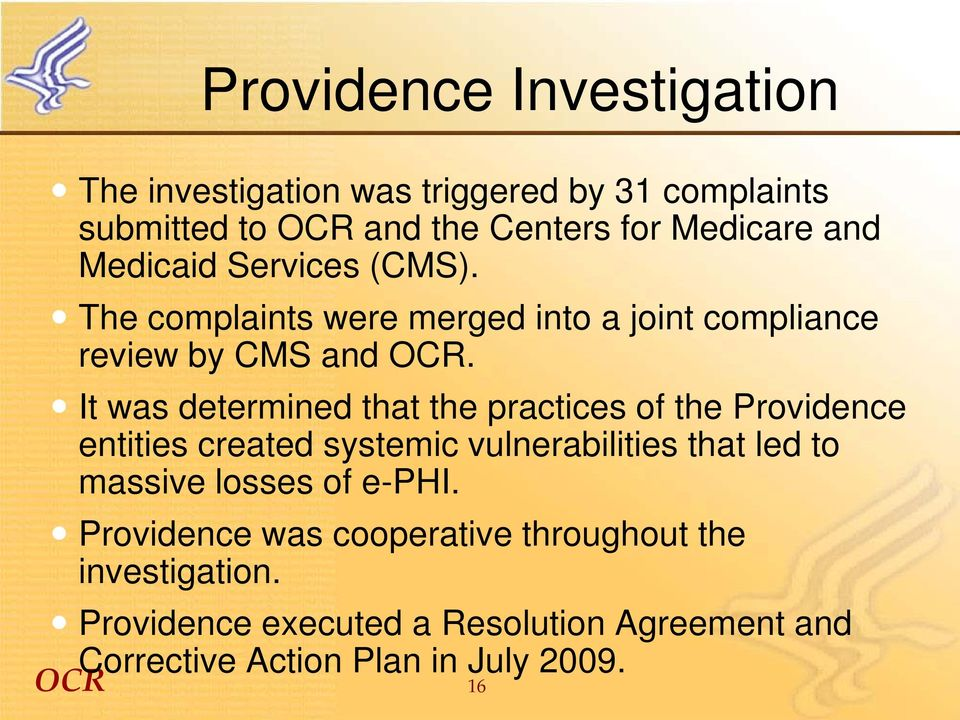 It was determined that the practices of the Providence entities created systemic vulnerabilities that led to massive