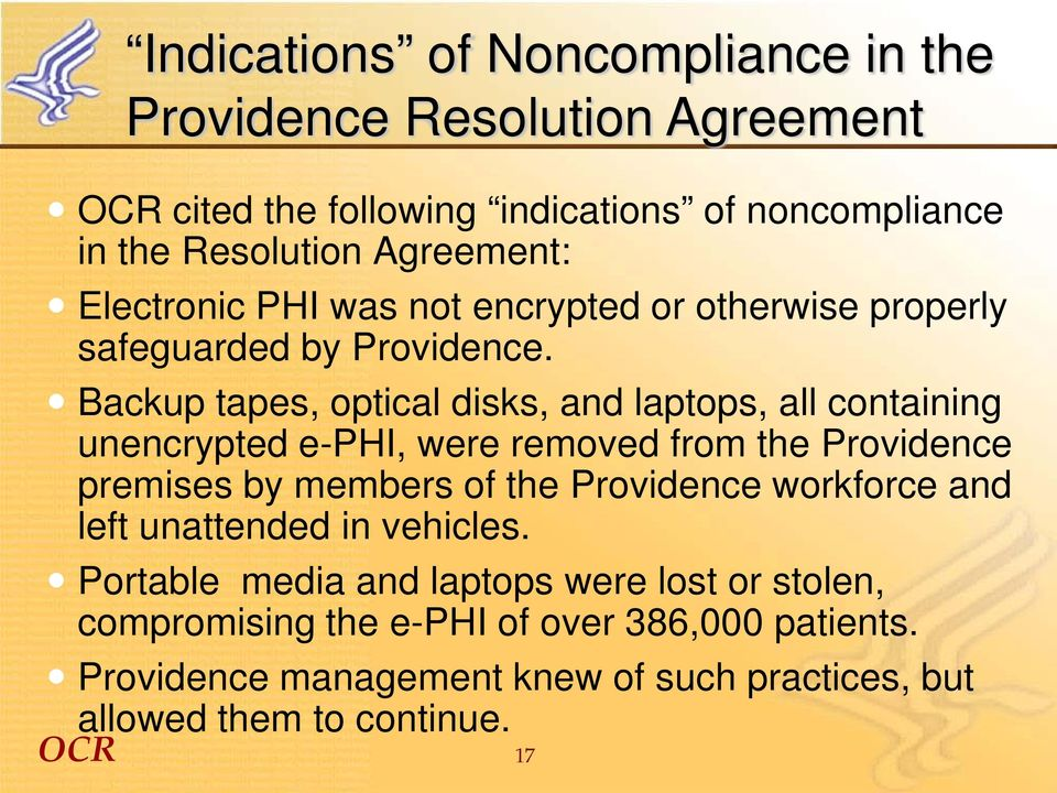 Backup tapes, optical disks, and laptops, all containing unencrypted e-phi, were removed from the Providence premises by members of the Providence