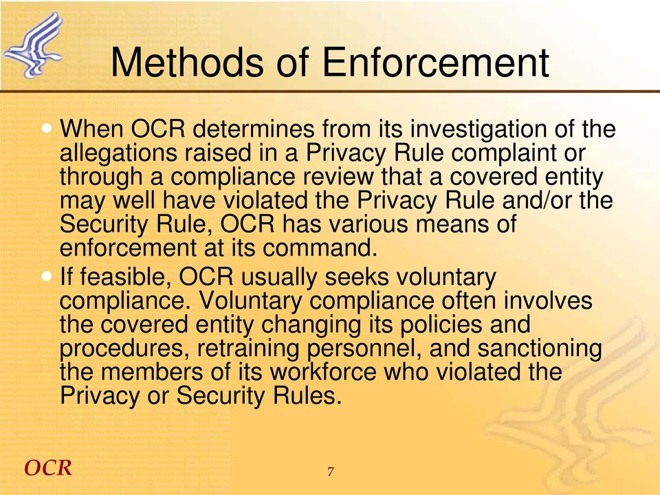 enforcement at its command. If feasible, usually seeks voluntary compliance.