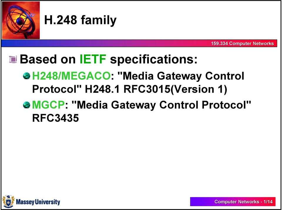 "H248.1 RFC3015(Version 1) MGCP: ""Media Gateway"