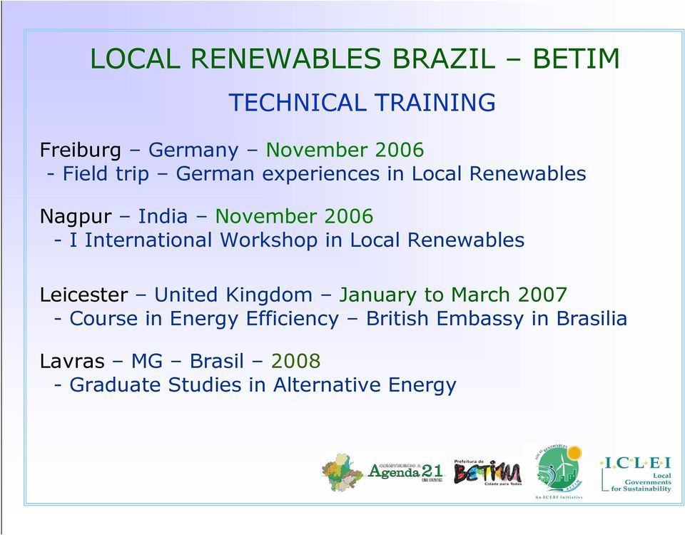 in Local Renewables Leicester United Kingdom January to March 2007 - Course in Energy