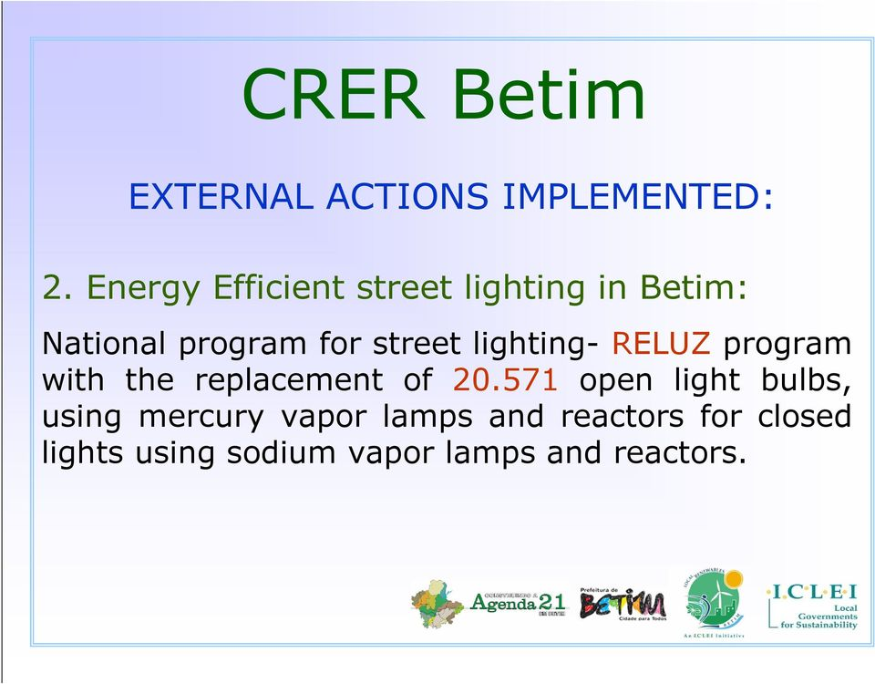 street lighting- RELUZ program with the replacement of 20.