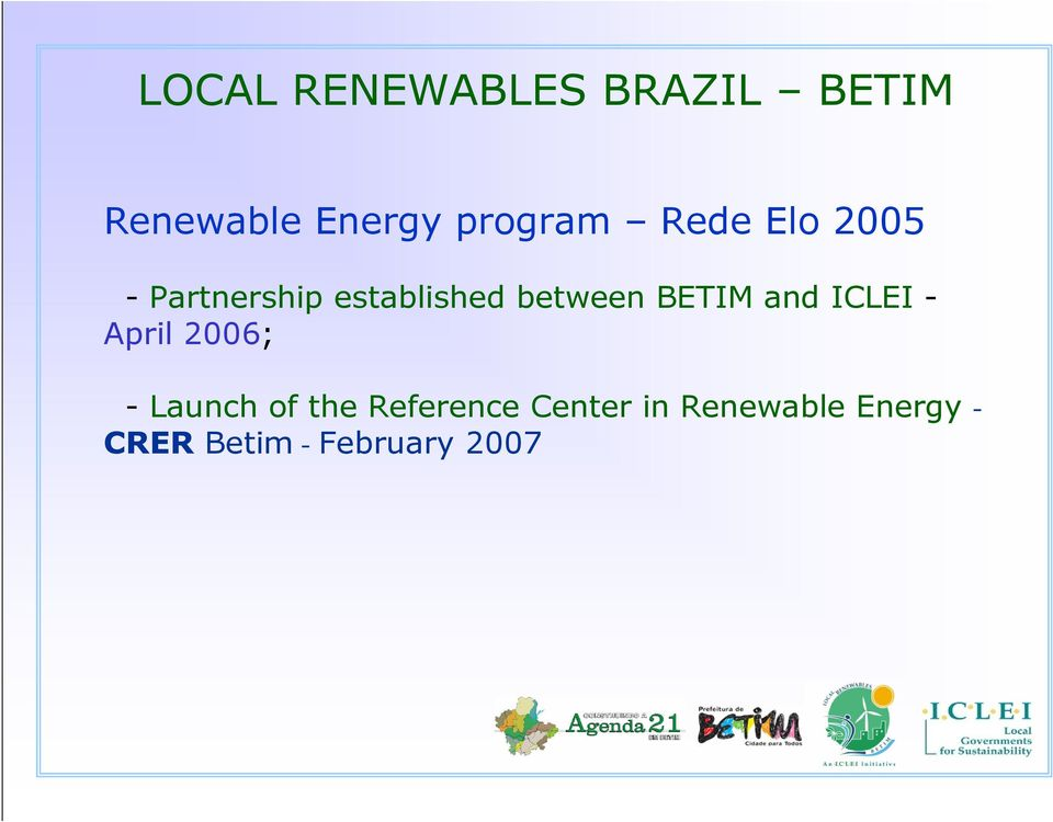 between BETIM and ICLEI - April 2006; - Launch of the