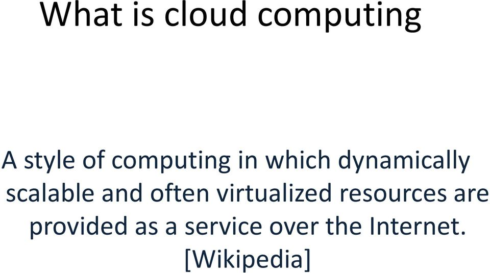 and often virtualized resources are