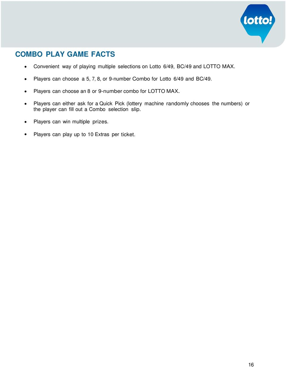 Players can choose an 8 or 9-number combo for LOTTO MAX.
