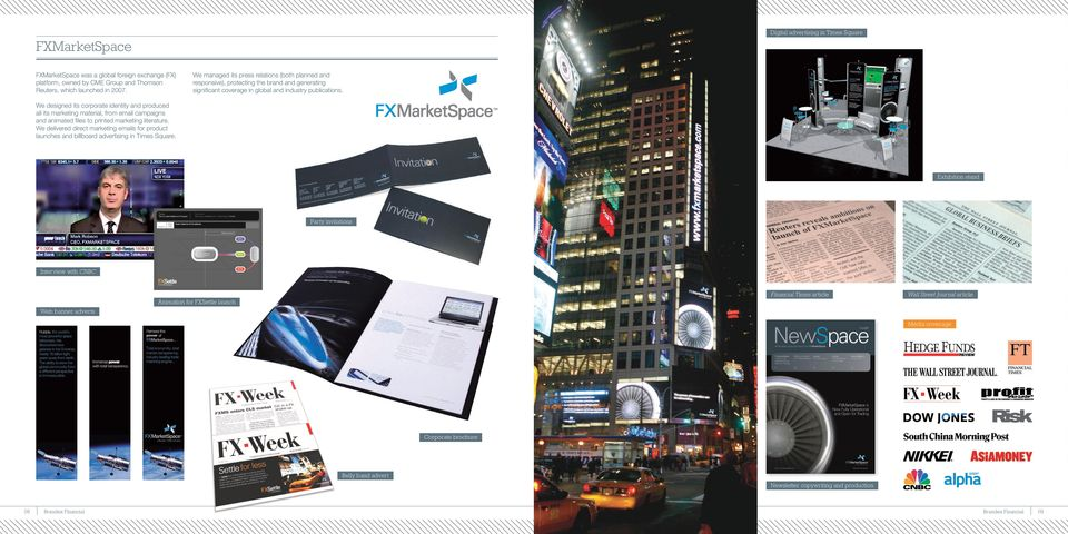 We designed its corporate identity and produced all its marketing material, from email campaigns and animated files to printed marketing literature.