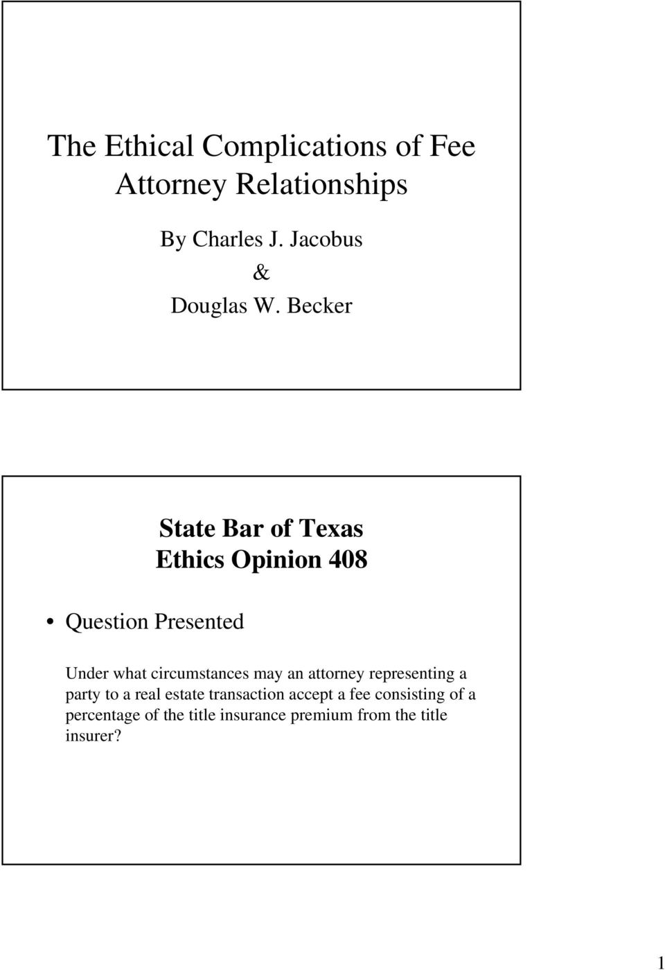 Becker State Bar of Texas Ethics Opinion 408 Question Presented Under what